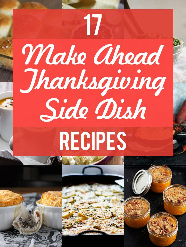 17 of the Best Make Ahead Thanksgiving Side Dishes - so you can get ahead! @noshonit