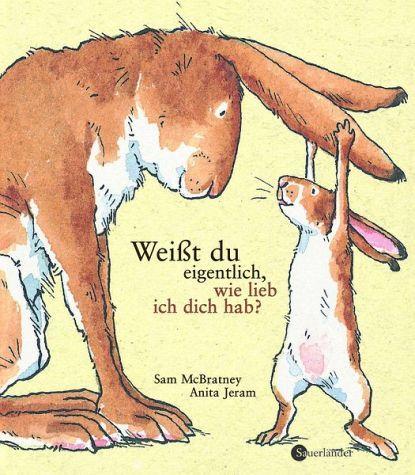 Weißt du eigentlich, wie lieb ich dich hab?, Geschenkbuchausgabe von Sam McBratney; Anita Jeram - Buch - buecher.de