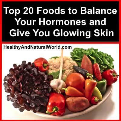 Top 20 Foods to Balance Your Hormones and Give You Glowing Skin.