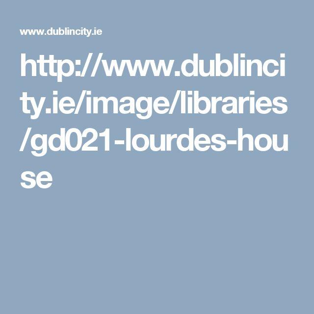 http://www.dublincity.ie/image/libraries/gd021-lourdes-house