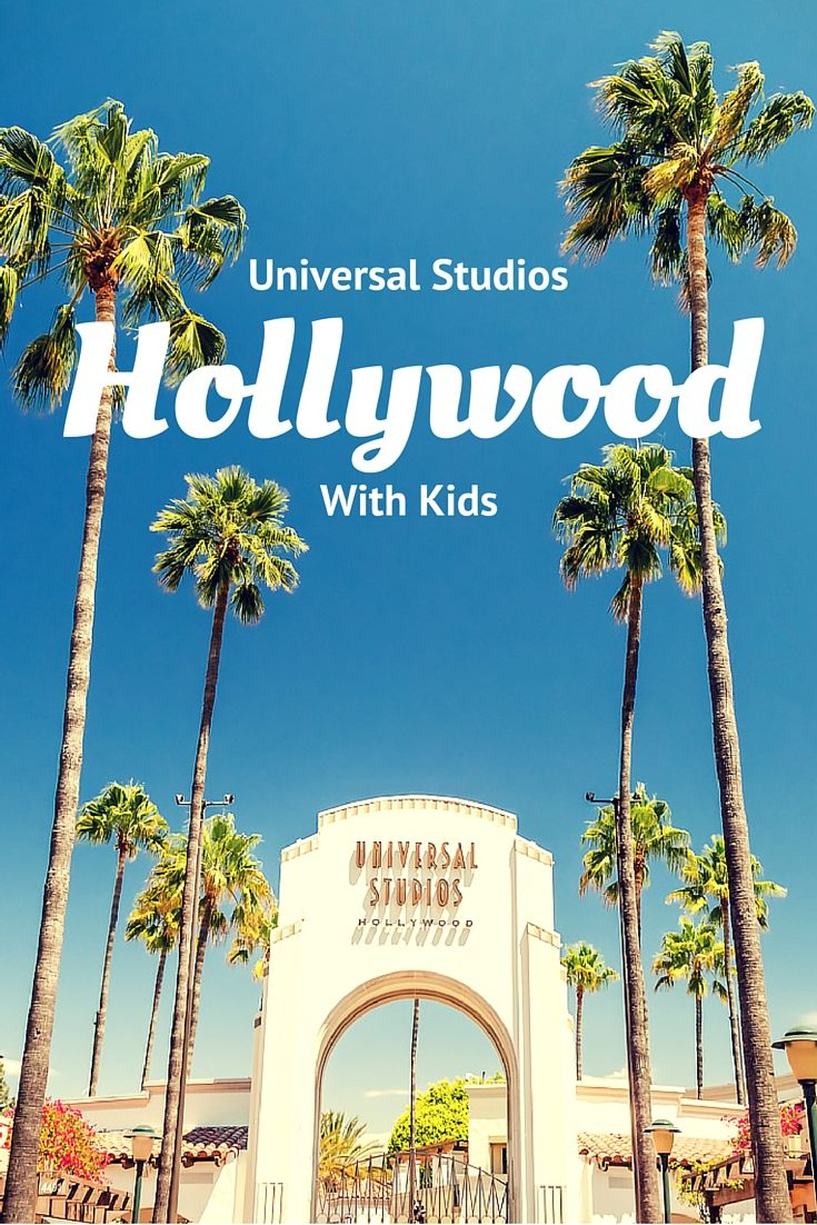 Family Guide to Universal Studios Hollywood With Kids