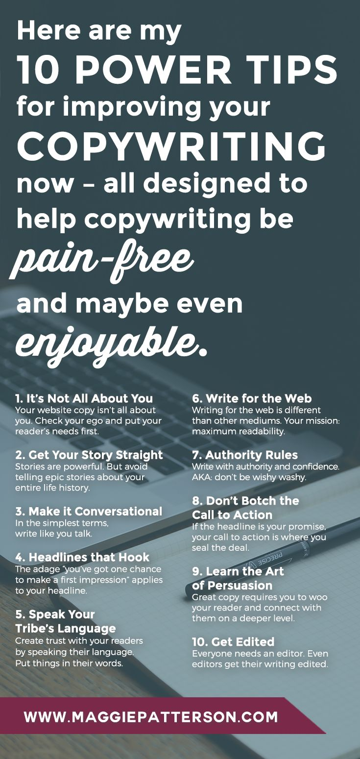 Hiring a copywriter is sort of like dating in the age of Tinder. It's complicated. But the bottomline is, like it or not, copywriter hired or not, you're going to need to do some of your own writing. Here are my 10 power tips for improving your copywriting now - all designed to help copywriting be pain-free and maybe even enjoyable. #Marketing
