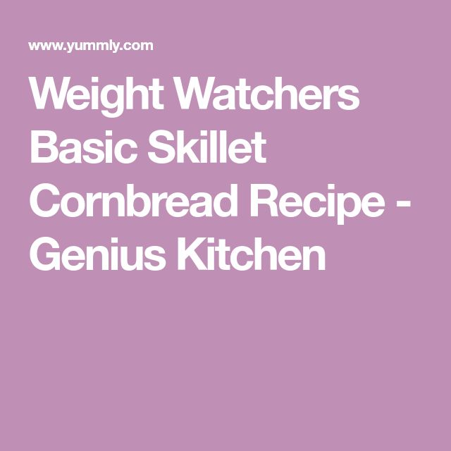 Weight Watchers Basic Skillet Cornbread Recipe - Genius Kitchen