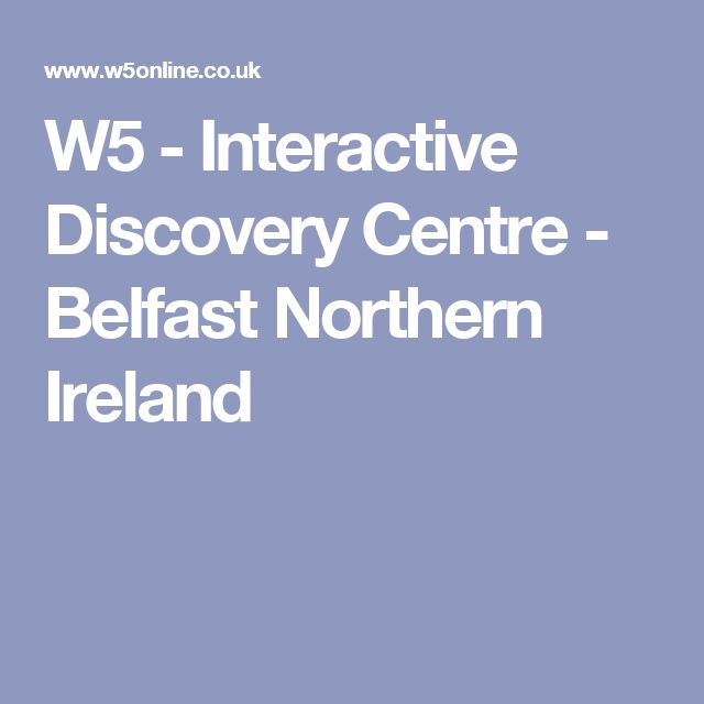 W5 - Interactive Discovery Centre - Belfast Northern Ireland