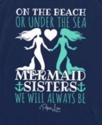 On The Beach Or Under The Sea Mermaid Sisters We Will Always Be