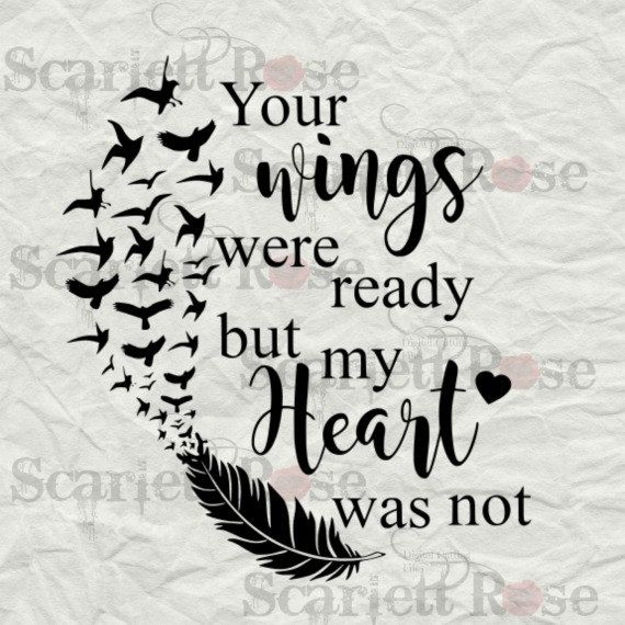 Your Wings Were Ready But My Heart Was Not SVG By