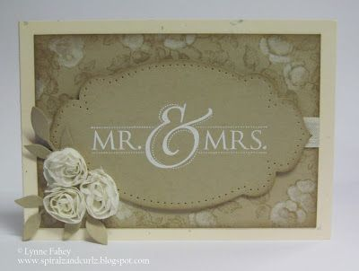 """Mrs & Mrs""... May card class....  Check out my blog for more information. www.spiralzandcurlz.blogspot.com"
