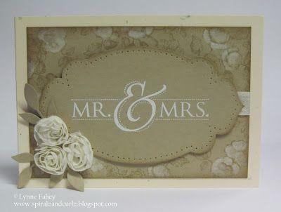 """Mrs & Mrs""... May card class....  Check out my blog for more information. www.spiralzandcurlz.blogspot.com"