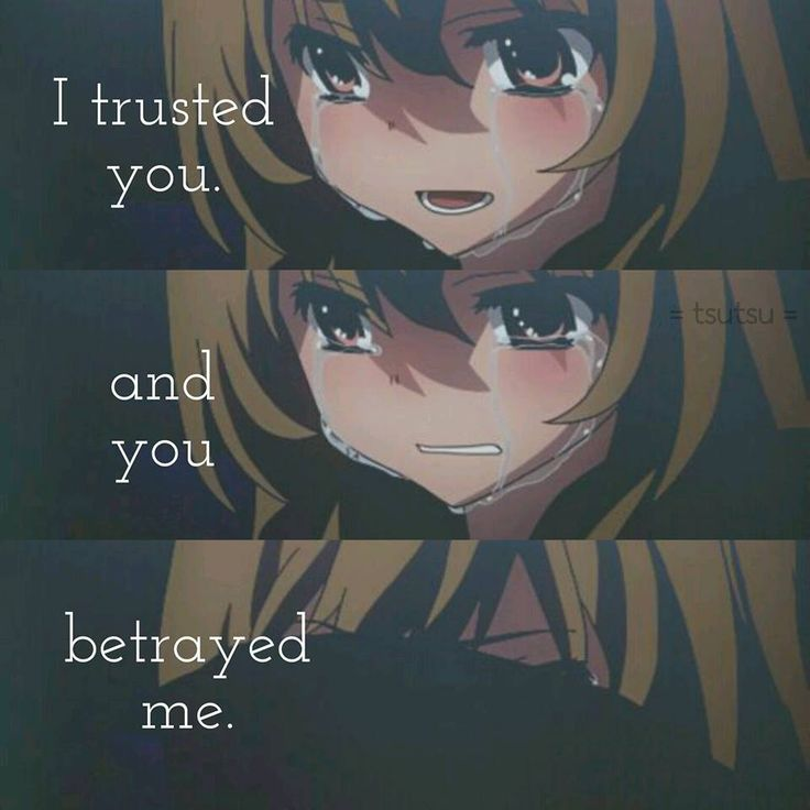 Anime:Tora dora || I shouldn't have trusted again.  I can't trust anyone...