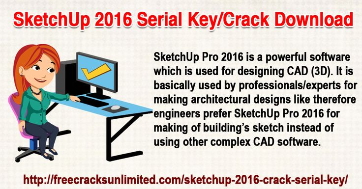 Installation Process  Download SketchUp 2016 trail version. Disable Internet connections. Install the trail version on your system. Download SketchUp 2016 Crack WINRAR file. Extract the crack in desired location. Now Run the setup and wait for completion. Copy the License Key and paste where asked. Enjoy your cracked SketchUp 2016.