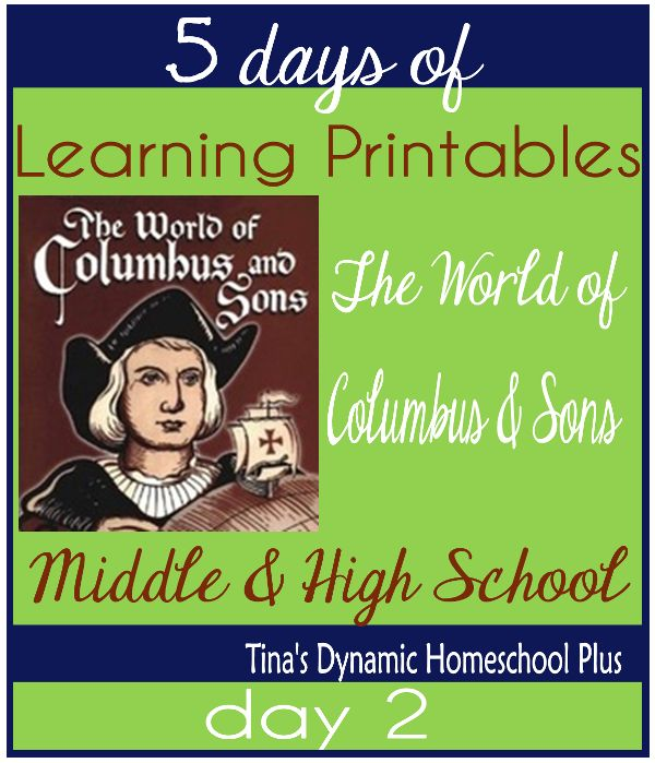 5 Days of Learning Printables:The World of Columbus and Sons Day 2 For Middle and High School - Tina's Dynamic Homeschool Plus