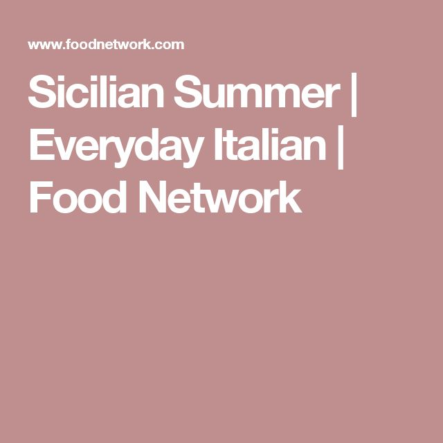 Sicilian Summer | Everyday Italian | Food Network