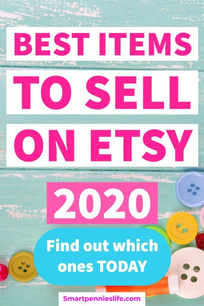 Best Selling Items On Etsy Make Money In 2020 Things To Sell Money Making Crafts Selling Crafts Online