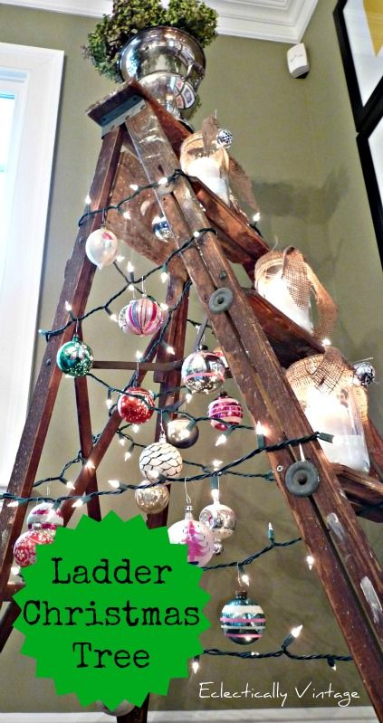 Ladder Christmas Tree - this is very fun!  eclecticallyvintage.com