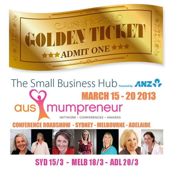 {WIN} A ticket to the ANZ Small Business Hub AusMumpreneur Conference Roadshow! On 15 - 20 March 2013 in Sydney, Adelaide & Melbourne