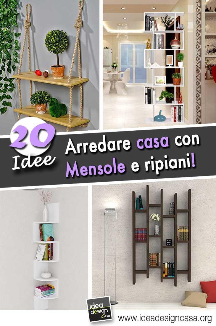 Arredare Con Le Mensole Idee.Come Arredare Casa Con Mensole E Ripiani 20 Idee Per