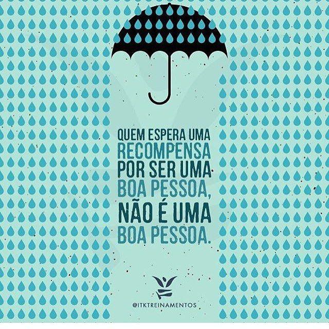 Das grandes verdades… #regram @itktreinamentos #frases #pessoas #fazerobem #itktreinamentos