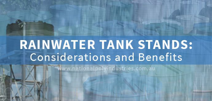 Rainwater Tank Stands - Considerations and Benefits