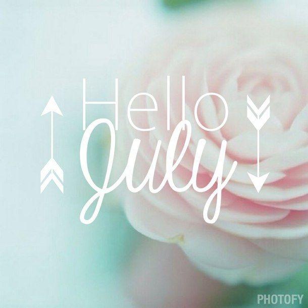 Hello July ✫❥✯•❁••••• ♡★