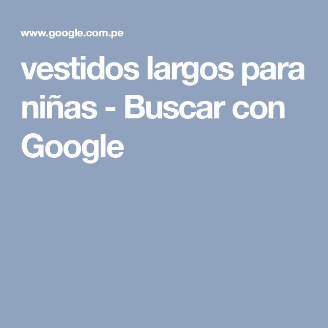 vestidos largos para niñas - Buscar con Google
