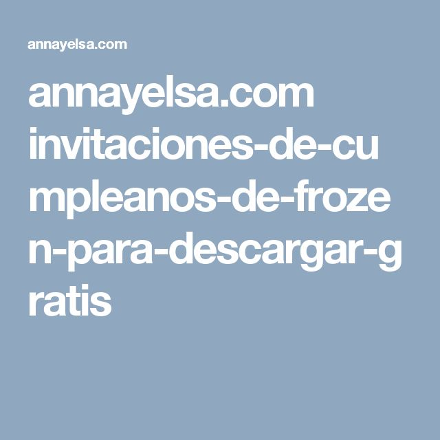 annayelsa.com invitaciones-de-cumpleanos-de-frozen-para-descargar-gratis