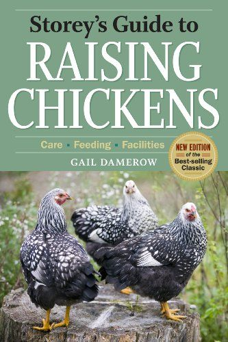 Storey's Guide to Raising Chickens: 3rd Edition (Storey's Guide to Raising Series)