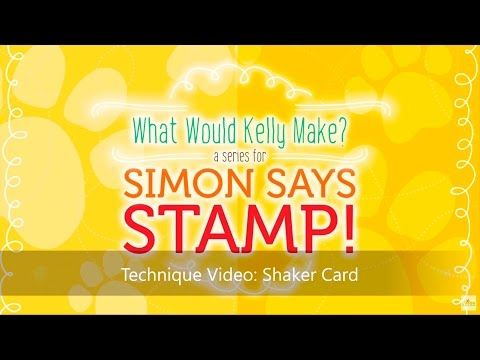 What Would Kelly Make: 7th in the series! - Simon Says Stamp Blog