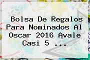 http://tecnoautos.com/wp-content/uploads/imagenes/tendencias/thumbs/bolsa-de-regalos-para-nominados-al-oscar-2016-vale-casi-5.jpg Nominados al Oscar 2016. Bolsa de regalos para Nominados al Oscar 2016 ¡vale casi 5 ..., Enlaces, Imágenes, Videos y Tweets - http://tecnoautos.com/actualidad/nominados-al-oscar-2016-bolsa-de-regalos-para-nominados-al-oscar-2016-vale-casi-5/