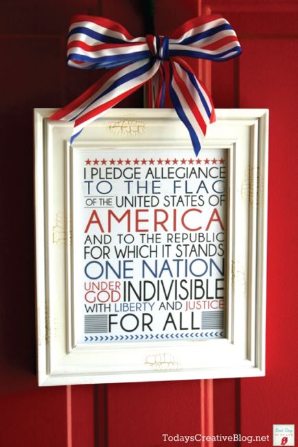 10 Fabulous Fourth of July Ideas : Pledge of Allegiance Printable instead of a wreath. Love!