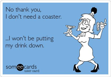 #LOL - If you're interested, you can see more of my ecards here: http://www.pinterest.com/rustyfox7/ecards-not-group-board/