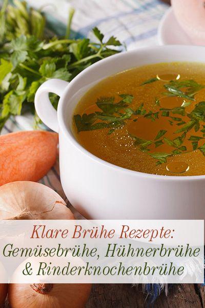 Gemüsebrühe, Hühnerbrühe oder Rinderknochenbrühe: Wir verraten Ihnen drei starke Rezepte für gesunde Brühe