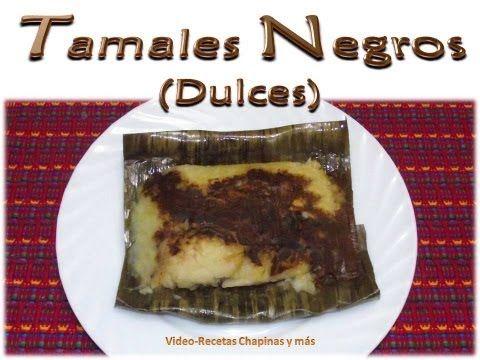 Receta para Tamales Negros (dulces), por Recetas Chapinas y Más. | Recetas Mundo Chapin
