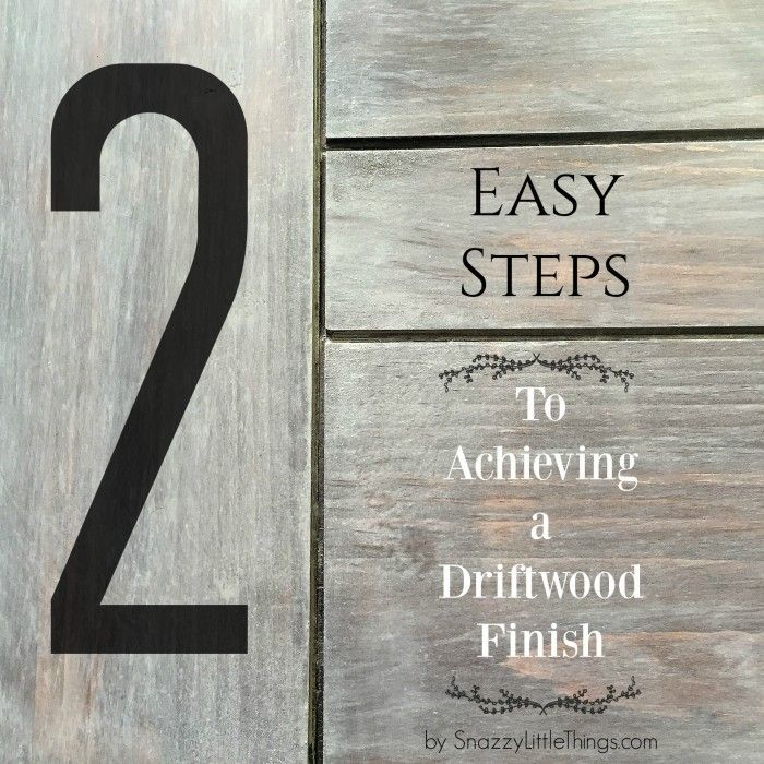 Achieve a Driftwood Finish in 2 Easy Steps