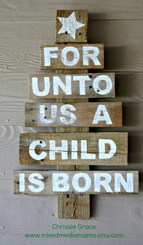 For unto us a child is born - pallet wood Made into the shape of a Christmas tree.