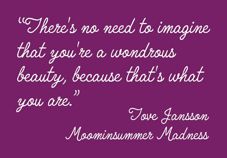 There's no need to imagine that you're a wonderous beauty, because that's what you are.