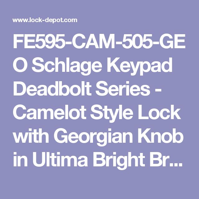 FE595-CAM-505-GEO Schlage Keypad Deadbolt Series - Camelot Style Lock with Georgian Knob in Ultima Bright Brass - Lock Depot Inc