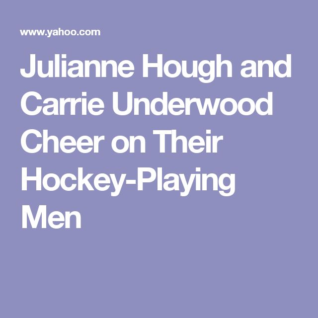 Julianne Hough and Carrie Underwood Cheer on Their Hockey-Playing Men