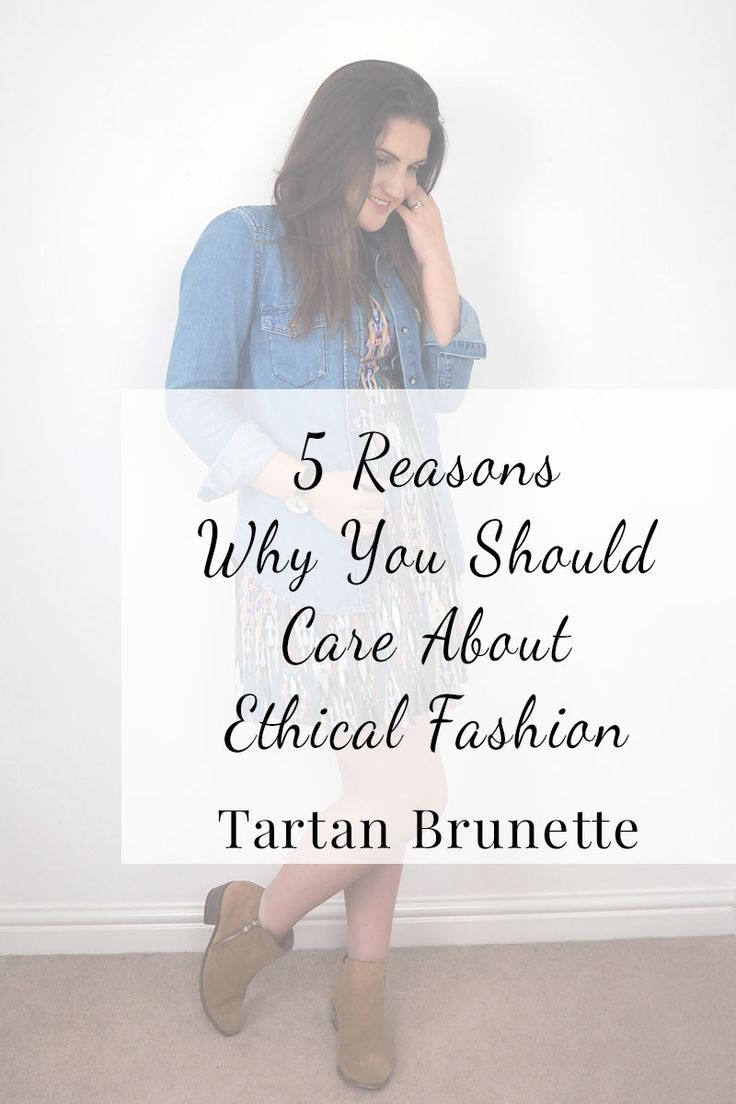 5 reasons why you should care about ethical and sustainable fashion