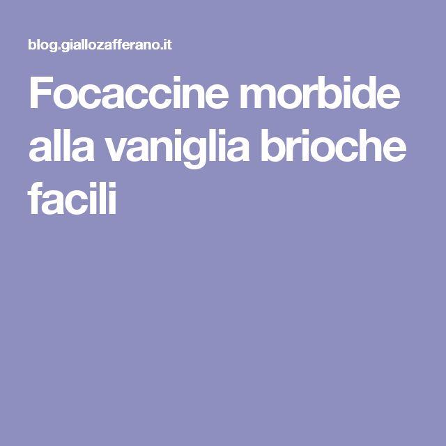 Focaccine morbide alla vaniglia brioche facili