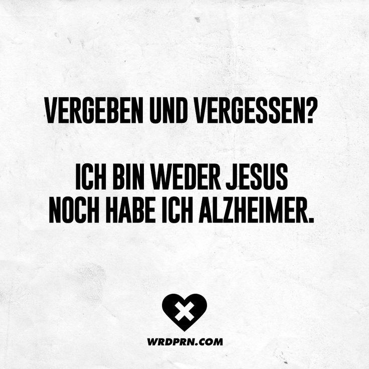 Vergeben und vergessen? Ich bin weder Jesus noch habe ich Alzheimer