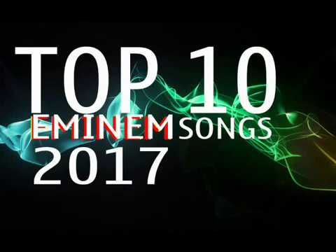 EMINEM Top 10 Latest songs 2017
