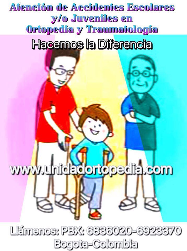 Atención de Accidentes escolares en Bogota - zona Norte Unidad Especializada en Ortopedia y Traumatologia en Bogota - Colombia PBX: 6923370 www.unidadortopedia.com