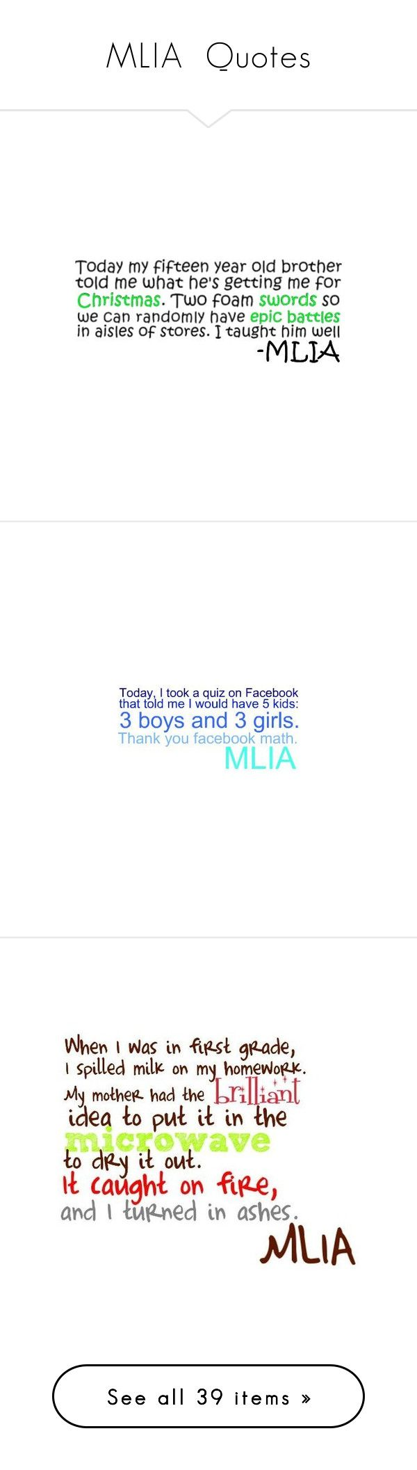 """""""MLIA  Quotes"""" by zebbers4 ❤ liked on Polyvore featuring mlia, quotes, words, funny, text, phrase, saying, sayings, phrases and fillers"""