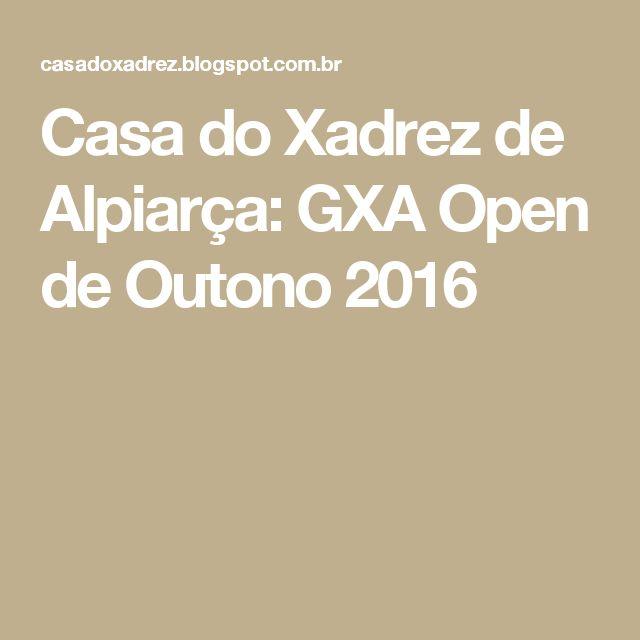 Casa do Xadrez de Alpiarça: GXA Open de Outono 2016