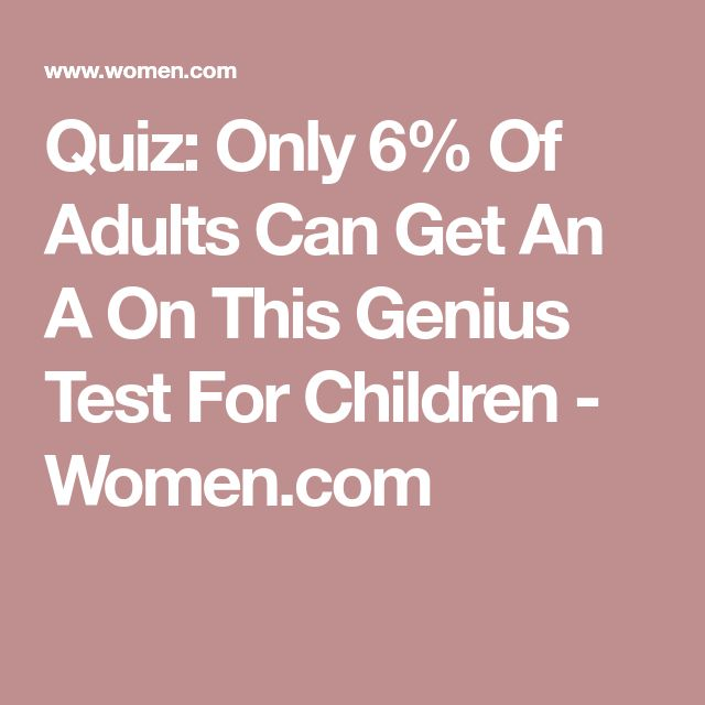 Quiz: Only 6% Of Adults Can Get An A On This Genius Test For Children - Women.com