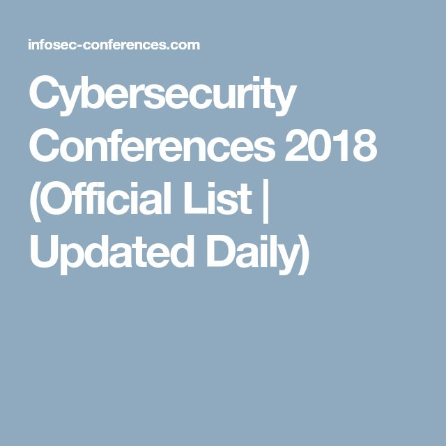 Cybersecurity Conferences 2018 (Official List | Updated Daily)