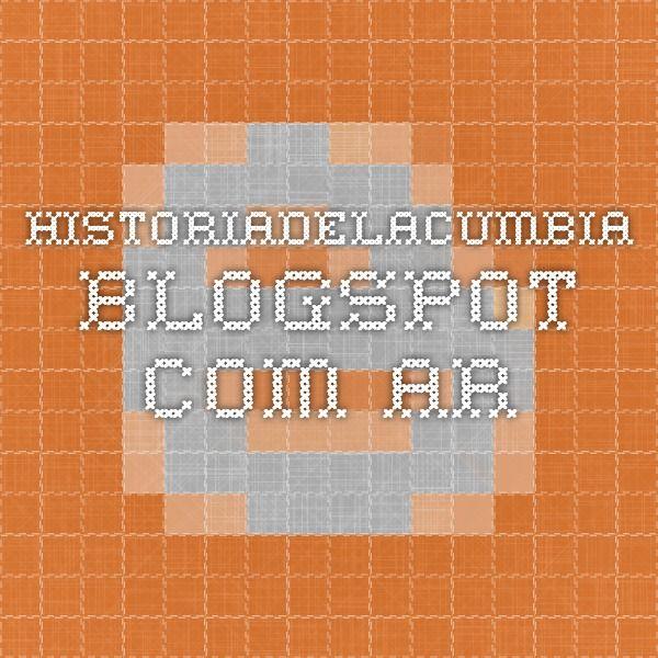 historiadelacumbia.blogspot.com.ar