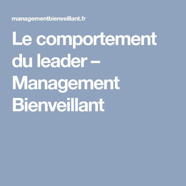 Le comportement du leader – Management Bienveillant