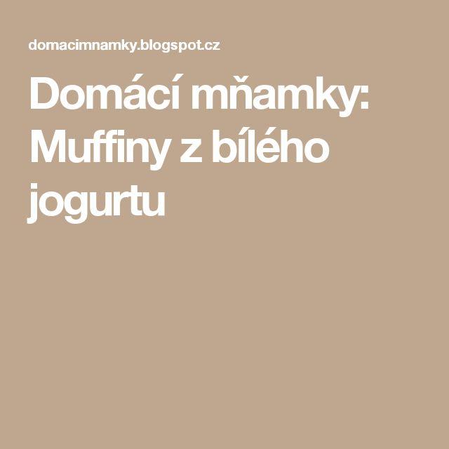 Domácí mňamky: Muffiny z bílého jogurtu