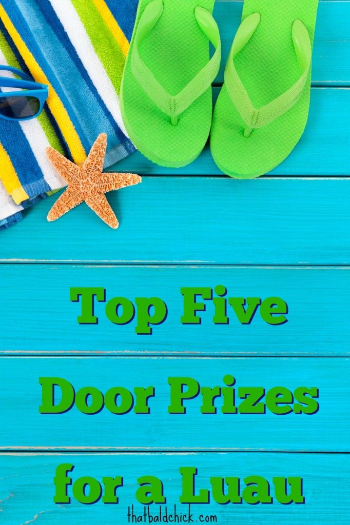 Top Five Door Prizes For A Luau Party Get A List Of